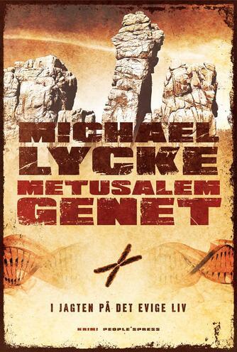 Michael Lycke: Metusalemgenet : krimi