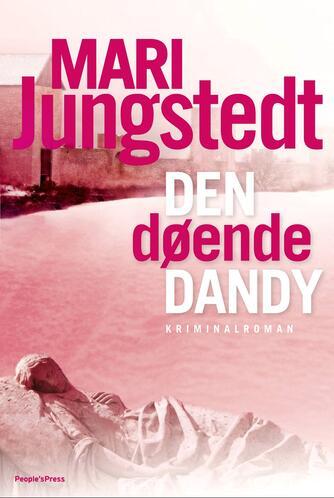 Mari Jungstedt: Den døende dandy : kriminalroman
