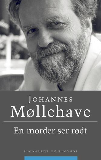Johannes Møllehave: En morder ser rødt