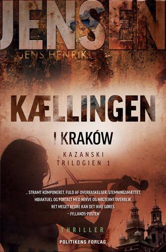 Jens Henrik Jensen (f. 1963): Kællingen i Kraków : thriller