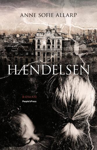 Anne Sofie Allarp: Hændelsen : roman