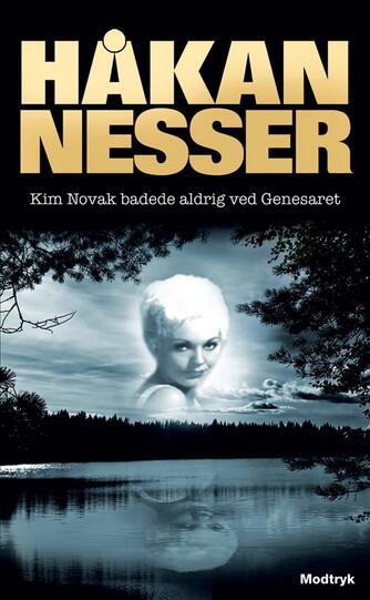 Håkan Nesser: Kim Novak badede aldrig ved Genesaret
