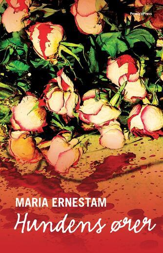 Maria Ernestam: Hundens ører