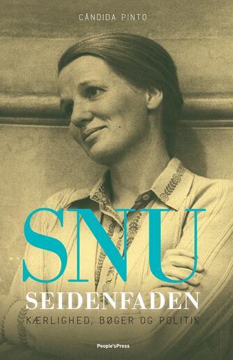 Cândida Pinto: Snu Seidenfaden : kærlighed, bøger og politik