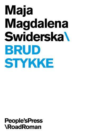 Maja Magdalena Swiderska: Brudstykke : roadroman