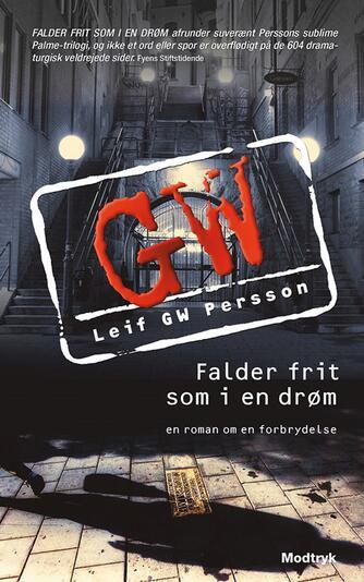 Leif G. W. Persson: Falder frit som i en drøm : en roman om en forbrydelse