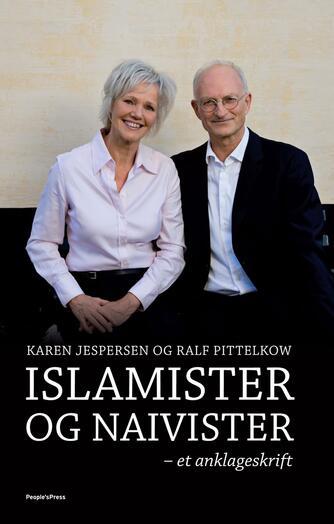 : Islamister og naivister : et anklageskrift