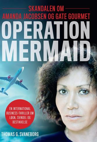Thomas G. Svaneborg: Operation Mermaid : skandalen om Amanda Jacobsen og Gate Gourmet