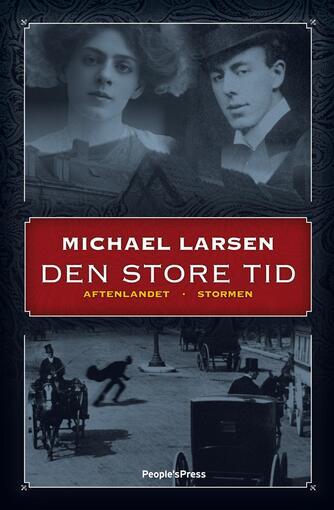 Michael Larsen (f. 1961): Den store tid : Aftenlandet, Stormen