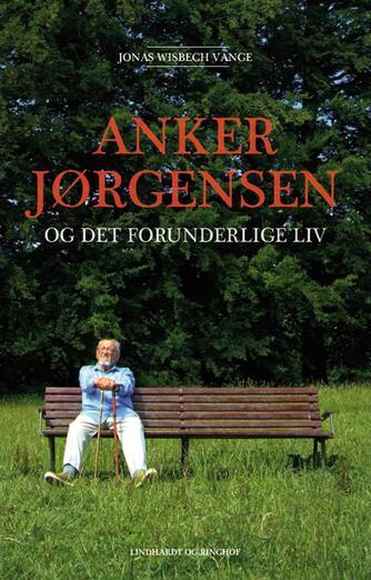 Jonas Wisbech Vange: Anker Jørgensen og det forunderlige liv