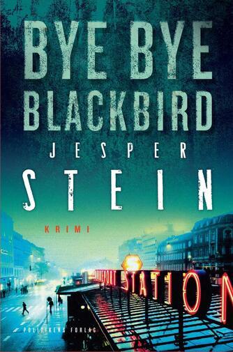 Jesper Stein: Bye bye blackbird : krimi