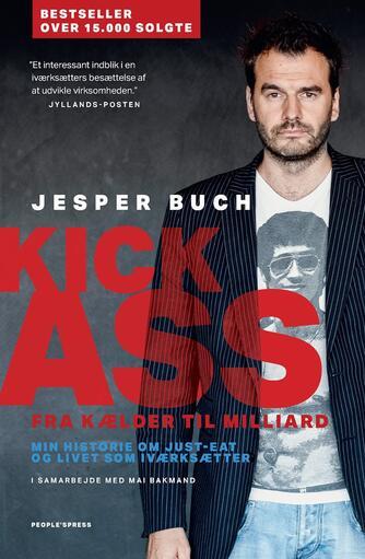Jesper Buch (f. 1975-08-30), Mai Bakmand: Kick-ass : fra kælder til milliard : min historie om Just-Eat og livet som iværksætter