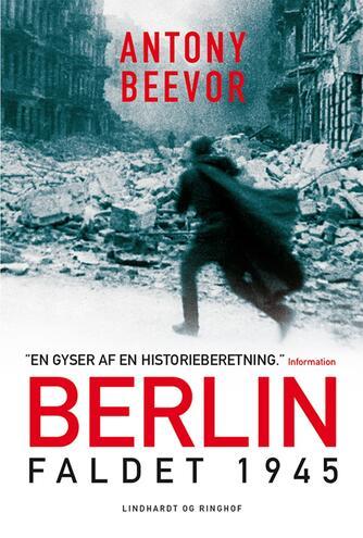 Antony Beevor: Berlin : faldet, 1945