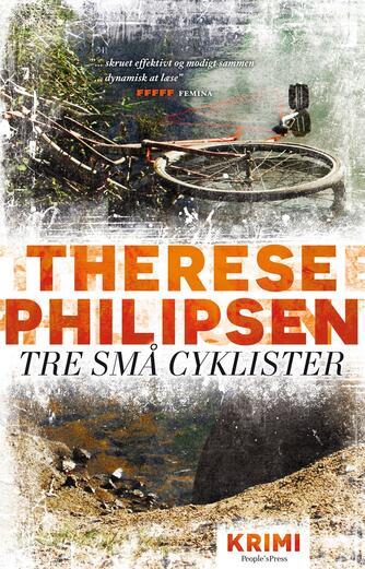 Therese Philipsen: Tre små cyklister : krimi