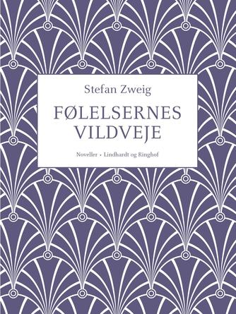 Stefan Zweig: Følelsernes vildveje : noveller