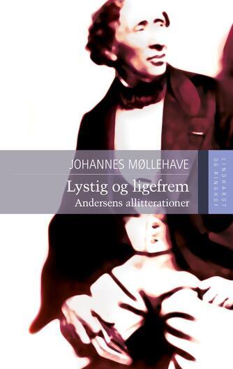Johannes Møllehave: Lystig og ligefrem : Andersens allitterationer