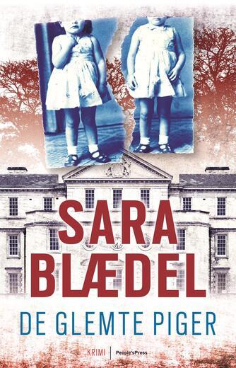 Sara Blædel: De glemte piger : krimi