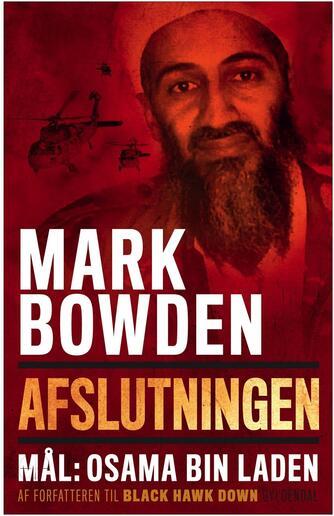 Mark Bowden: Afslutningen : mål: Osama bin Laden