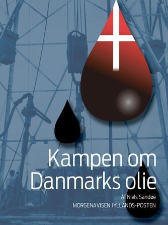 Niels Sandøe: Kampen om Danmarks olie