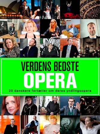 : Verdens bedste opera : 20 danskere fortæller om deres yndlingsopera