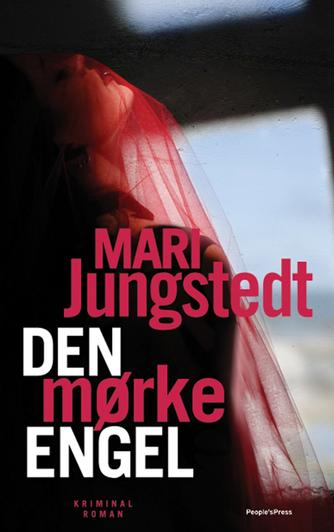 Mari Jungstedt: Den mørke engel : kriminalroman