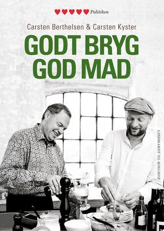 Carsten Kyster, Carsten Berthelsen: Godt bryg, god mad
