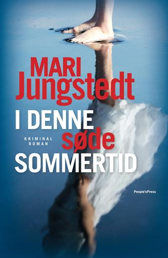 Mari Jungstedt: I denne søde sommertid : kriminalroman