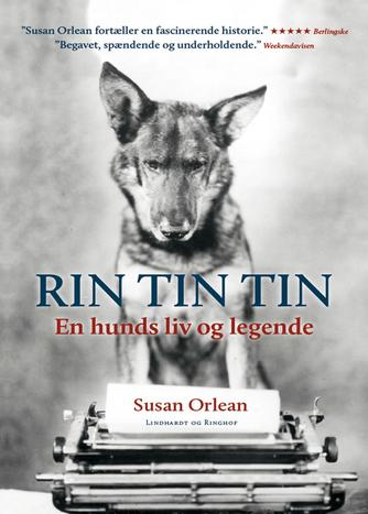 Susan Orlean: Rin Tin Tin : en hunds liv og legende
