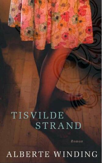 Alberte Winding: Tisvilde Strand : roman