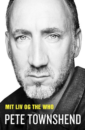 Pete Townshend: Mit liv og The Who