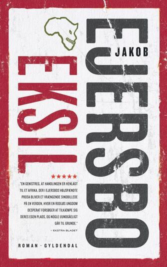 Jakob Ejersbo: Eksil : roman