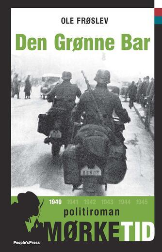 Ole Frøslev: Den grønne bar : politiroman
