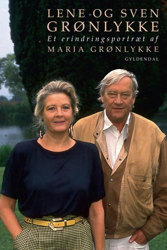 Maria Grønlykke: Lene og Sven Grønlykke : et erindringsportræt