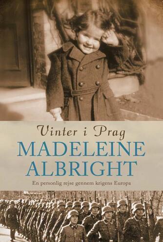 Madeleine Albright, Bill Woodward: Vinter i Prag : en personlig rejse gennem krigens Europa