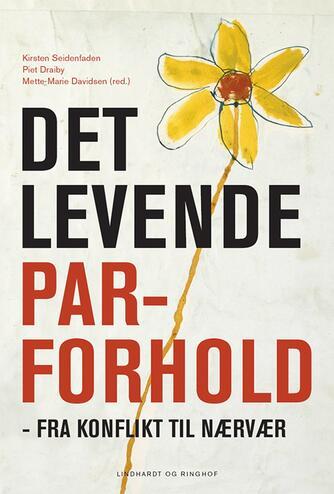Kirsten Seidenfaden, Piet Draiby, Mette-Marie Davidsen: Det levende parforhold : fra konflikt til nærvær