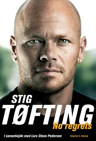 Stig Tøfting, Lars Steen Pedersen: No regrets