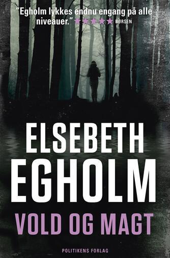 Elsebeth Egholm: Vold og magt