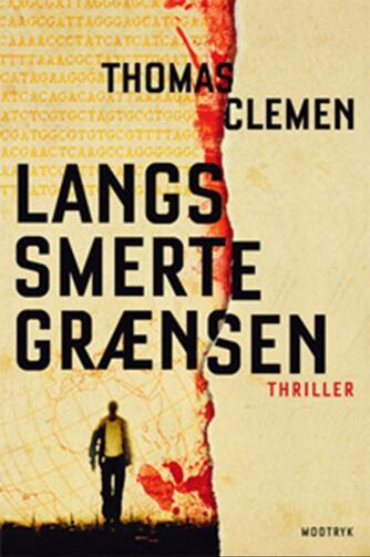 Thomas Clemen: Langs smertegrænsen : thriller