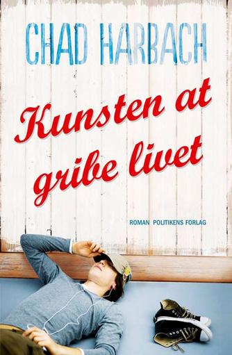 Chad Harbach: Kunsten at gribe livet : roman