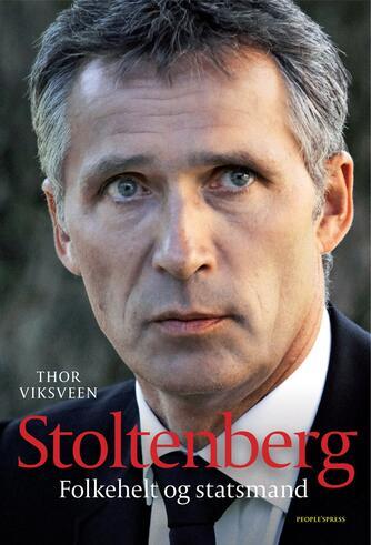 Thor Viksveen: Stoltenberg : folkehelt og statsmand
