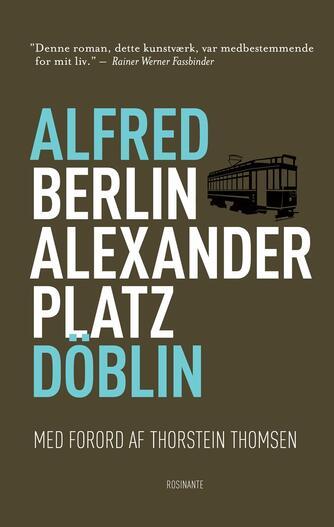 Alfred Döblin: Berlin Alexanderplatz : fortællingen om Franz Biberkopf