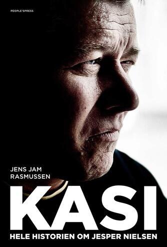 Jens Jam Rasmussen: Kasi : hele historien om Jesper Nielsen