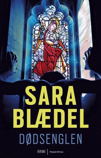 Sara Blædel: Dødsenglen : krimi