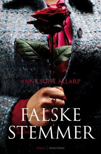 Anne Sofie Allarp: Falske Stemmer : roman
