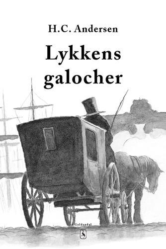 H. C. Andersen (f. 1805): Lykkens galocher
