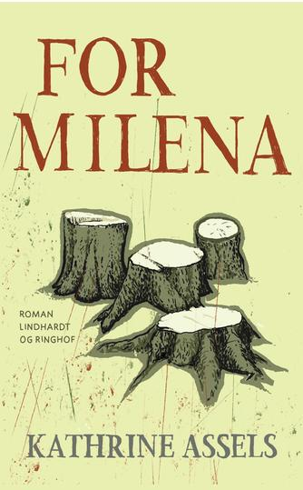 Kathrine Assels: For Milena : roman