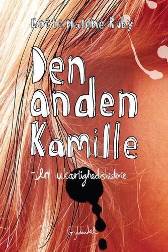 Lotte Malene Ruby: Den anden Kamille : en ukærlighedshistorie