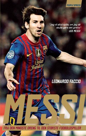 Leonardo Faccio: Messi : fra den mindste dreng til den største fodboldspiller