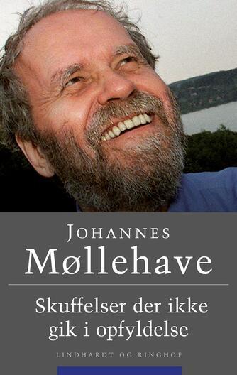 Johannes Møllehave: Skuffelser der ikke gik i opfyldelse