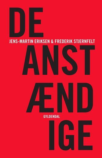 Jens-Martin Eriksen, Frederik Stjernfelt: De anstændige